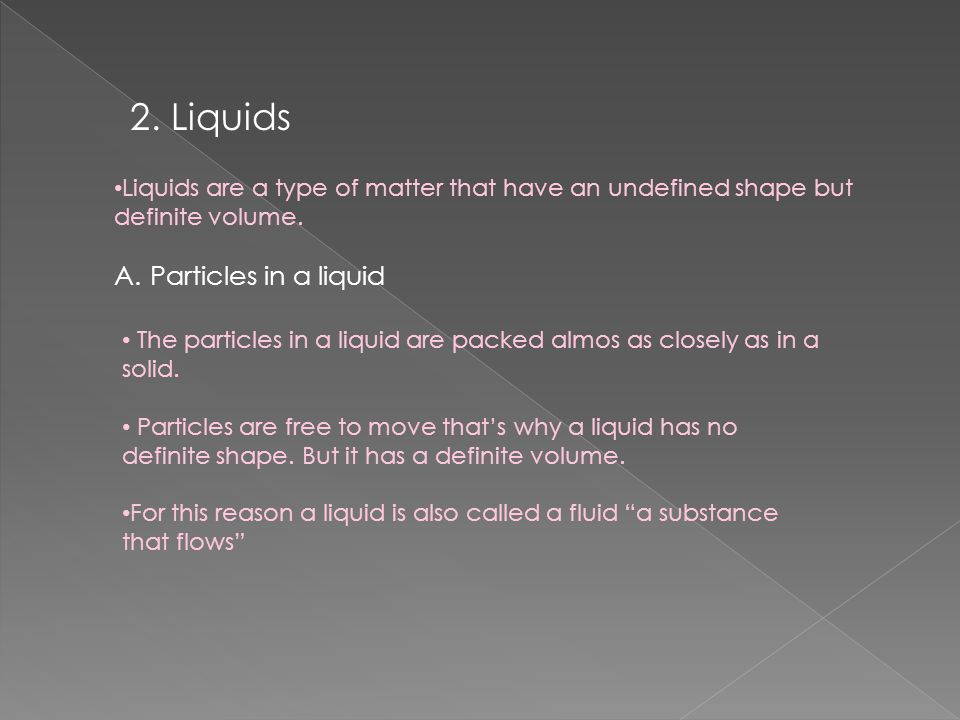 2. Liquids Particles in a liquid
