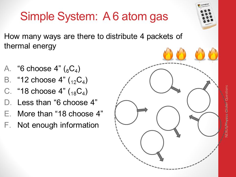 Simple System: A 6 atom gas