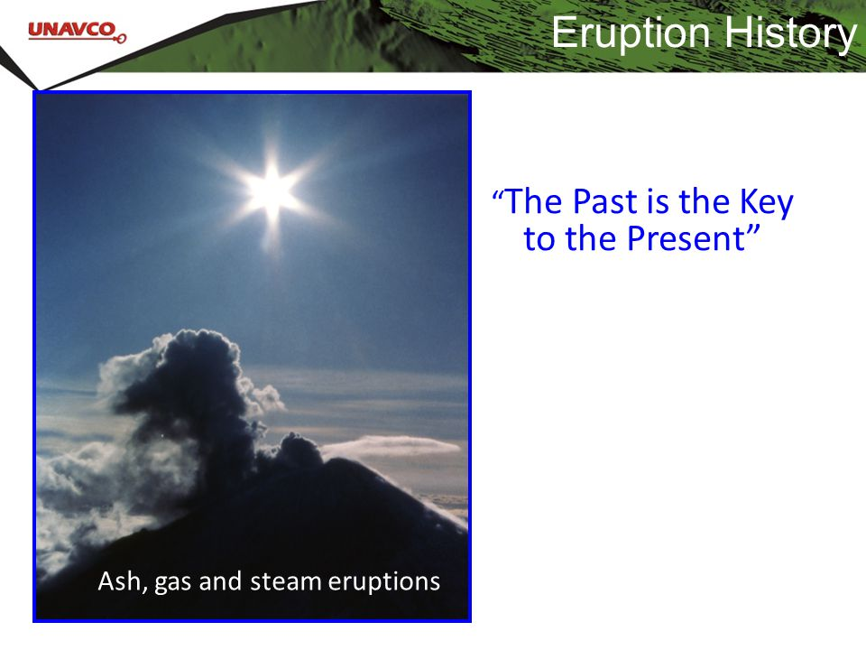Eruption History The Past is the Key to the Present