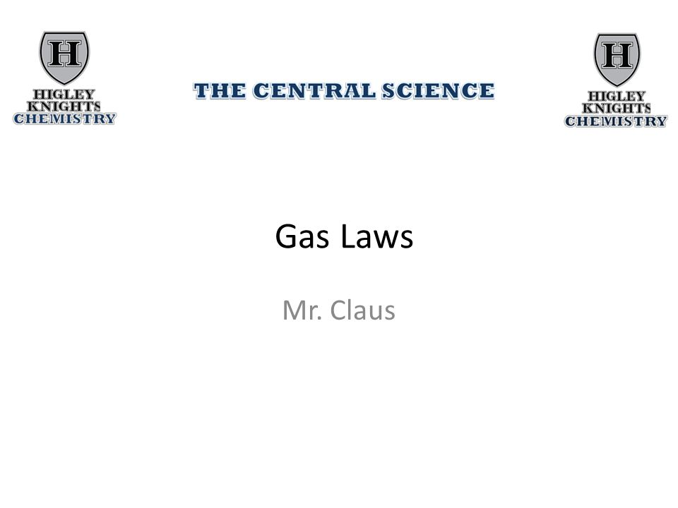 Gas Laws Mr. Claus