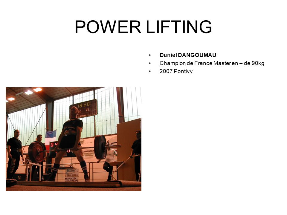 POWER LIFTING Daniel DANGOUMAU Champion de France Master en – de 90kg