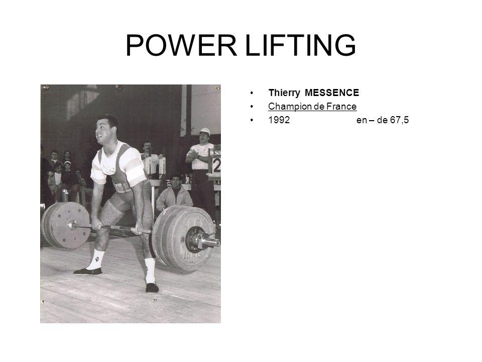 POWER LIFTING Thierry MESSENCE Champion de France 1992 en – de 67,5