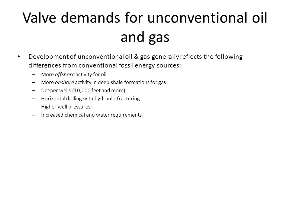 Valve demands for unconventional oil and gas