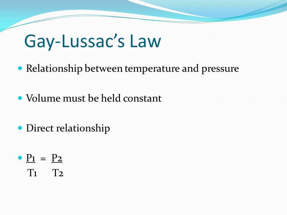 Gay-Lussac's Law Relationship between temperature and pressure