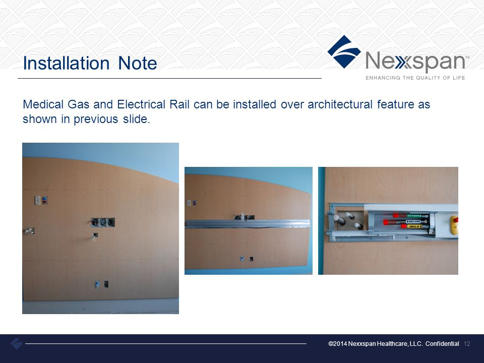 Installation Note Medical Gas and Electrical Rail can be installed over architectural feature as shown in previous slide.