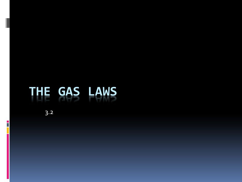 3.2 The Gas Laws