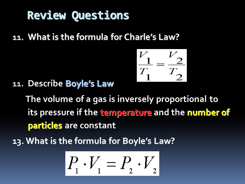 Review Questions What is the formula for Charle's Law