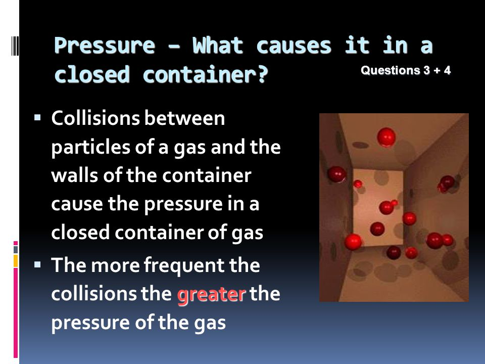 Pressure – What causes it in a closed container