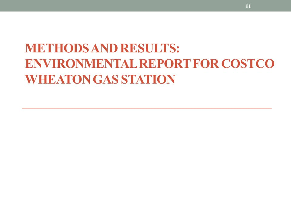 Methods and Results: Environmental Report for Costco Wheaton Gas Station