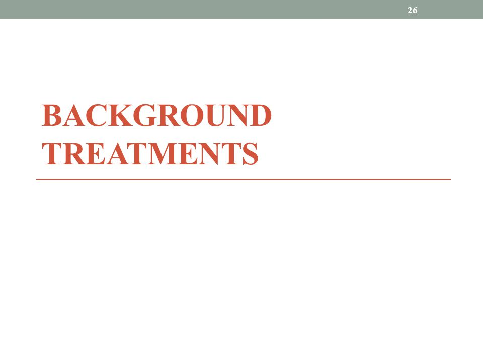 BACKGROUND tREATMENTS