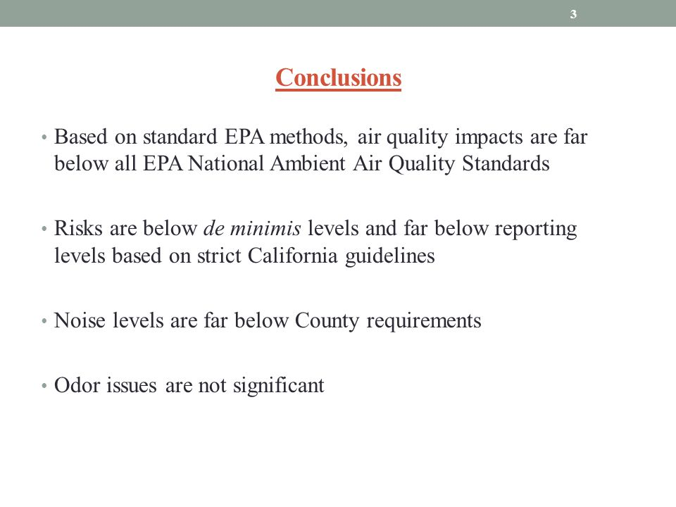 Conclusions Based on standard EPA methods, air quality impacts are far below all EPA National Ambient Air Quality Standards.