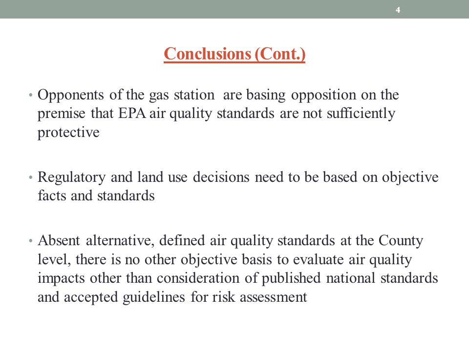 Conclusions (Cont.) Opponents of the gas station are basing opposition on the premise that EPA air quality standards are not sufficiently protective.