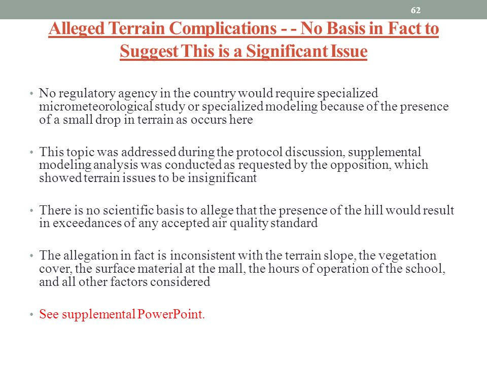 Alleged Terrain Complications - - No Basis in Fact to Suggest This is a Significant Issue