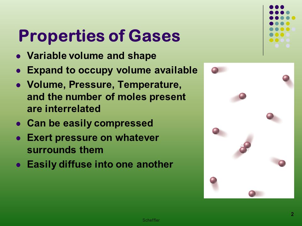 Properties of Gases Variable volume and shape