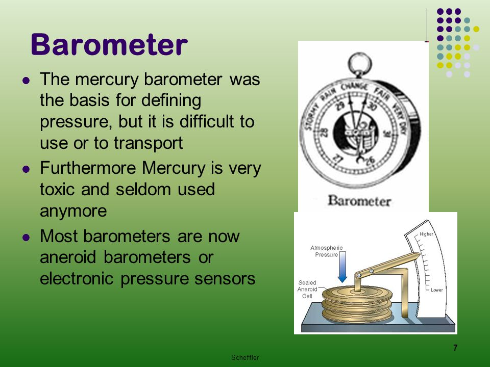 Barometer The mercury barometer was the basis for defining pressure, but it is difficult to use or to transport.