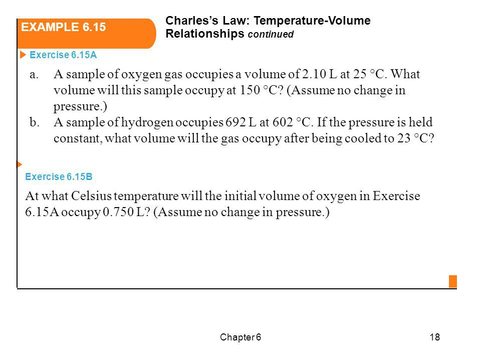 EXAMPLE 6.15 Charles's Law: Temperature-Volume Relationships continued.