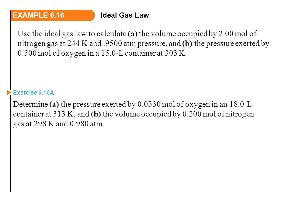 EXAMPLE 6.16 Ideal Gas Law.