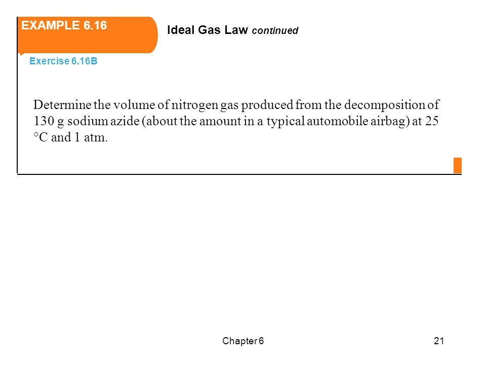 EXAMPLE 6.16 Ideal Gas Law continued.