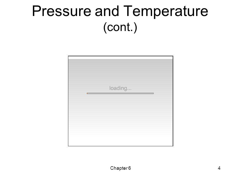 Pressure and Temperature (cont.)