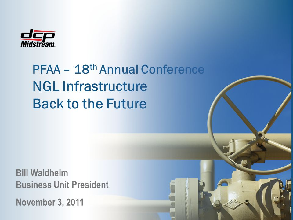 NGL Infrastructure Back to the Future PFAA – 18th Annual Conference