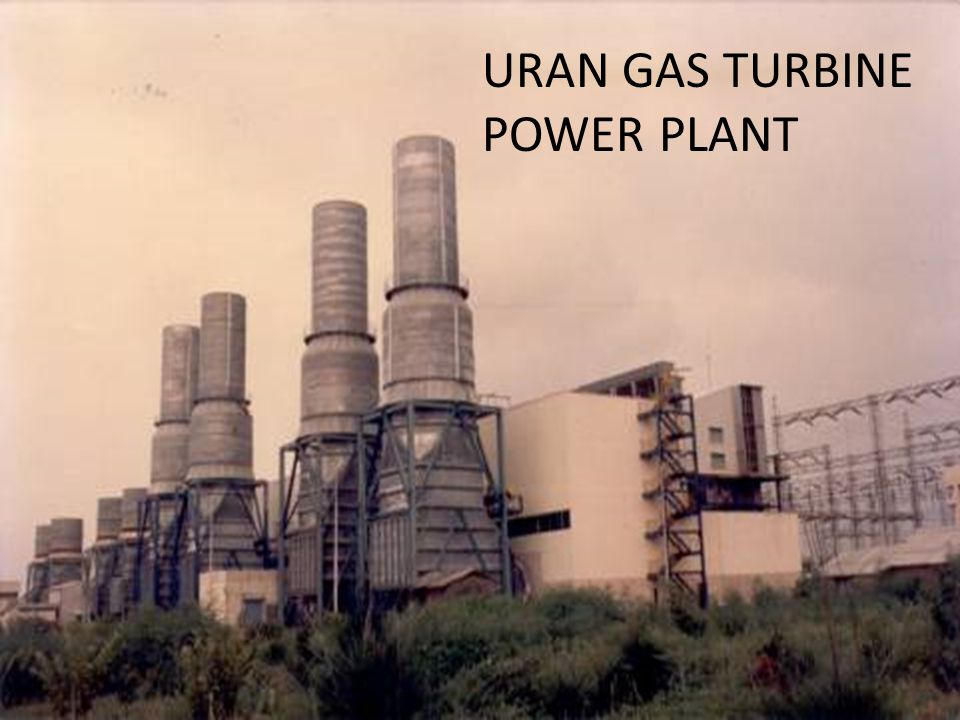 URAN GAS TURBINE POWER PLANT