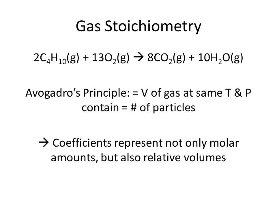 2C4H10(g) + 13O2(g)  8CO2(g) + 10H2O(g)