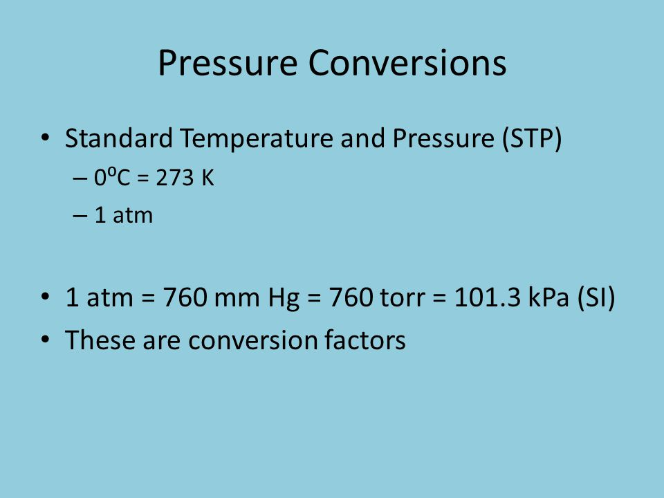 Pressure Conversions Standard Temperature and Pressure (STP)