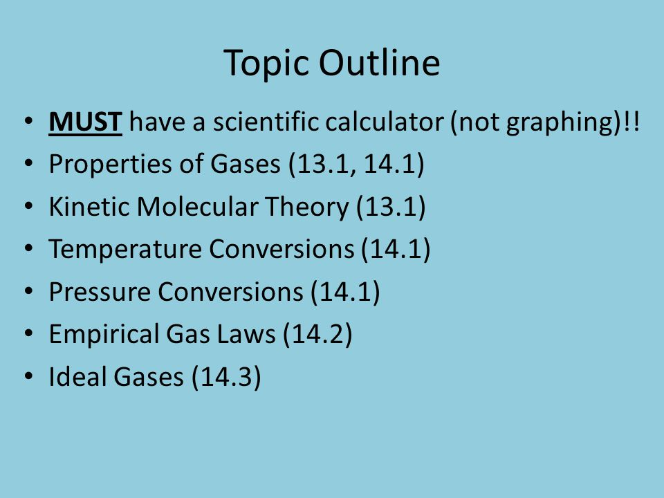Topic Outline MUST have a scientific calculator (not graphing)!!
