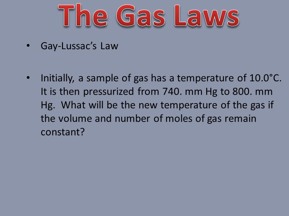 The Gas Laws Gay-Lussac's Law