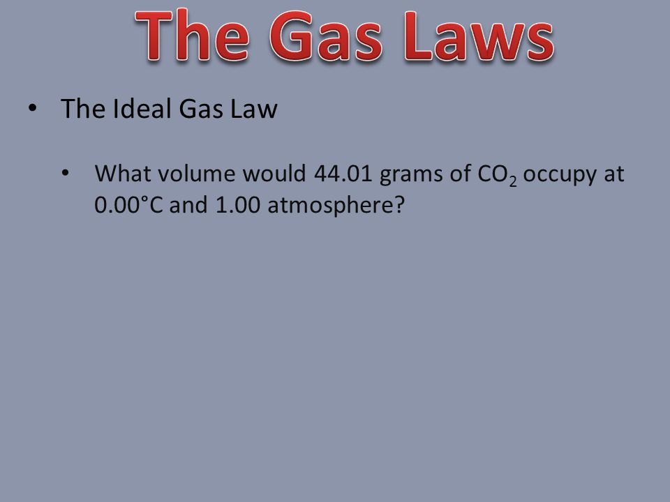 The Gas Laws The Ideal Gas Law