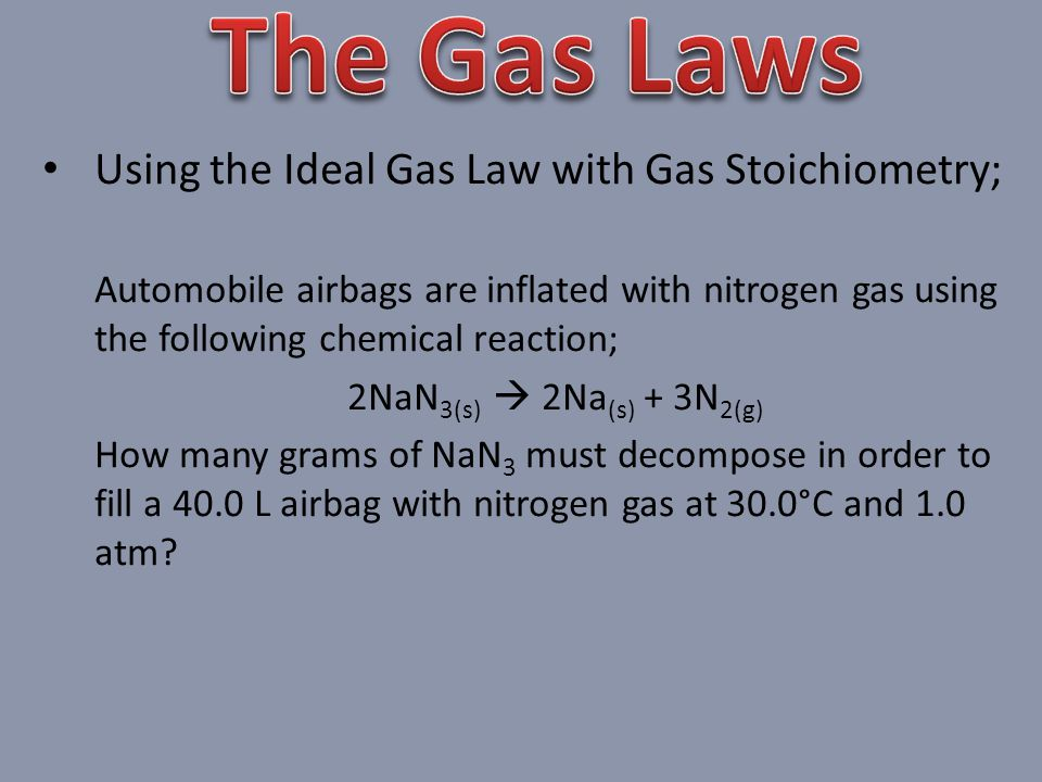 The Gas Laws Using the Ideal Gas Law with Gas Stoichiometry;
