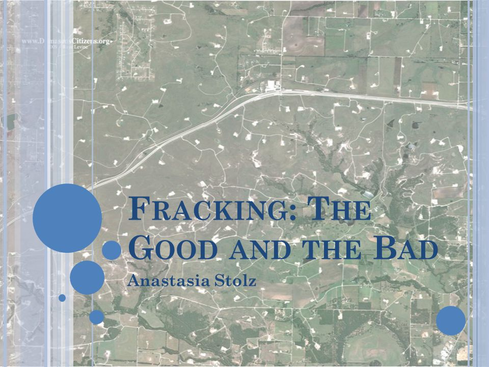 Fracking: The Good and the Bad