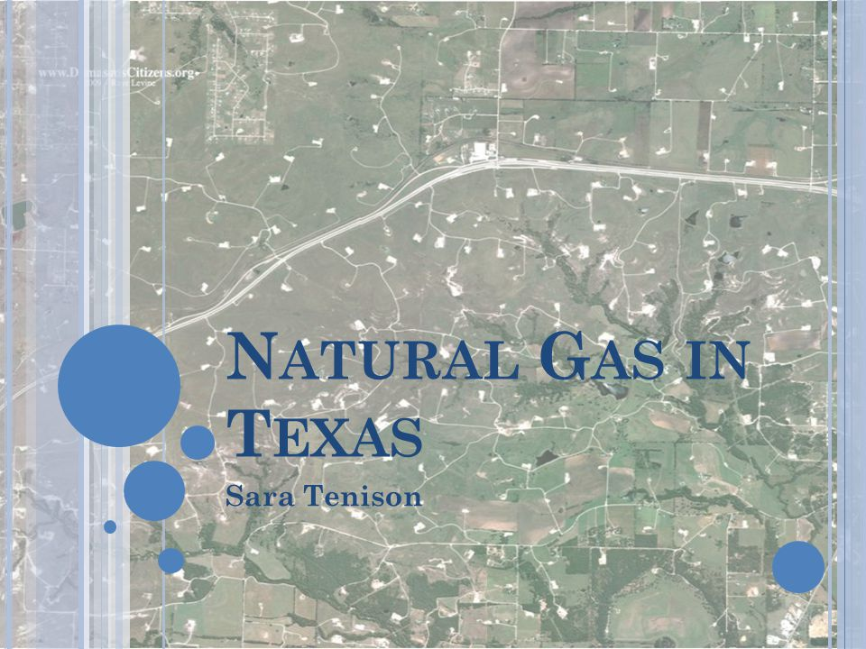 Natural Gas in Texas Sara Tenison