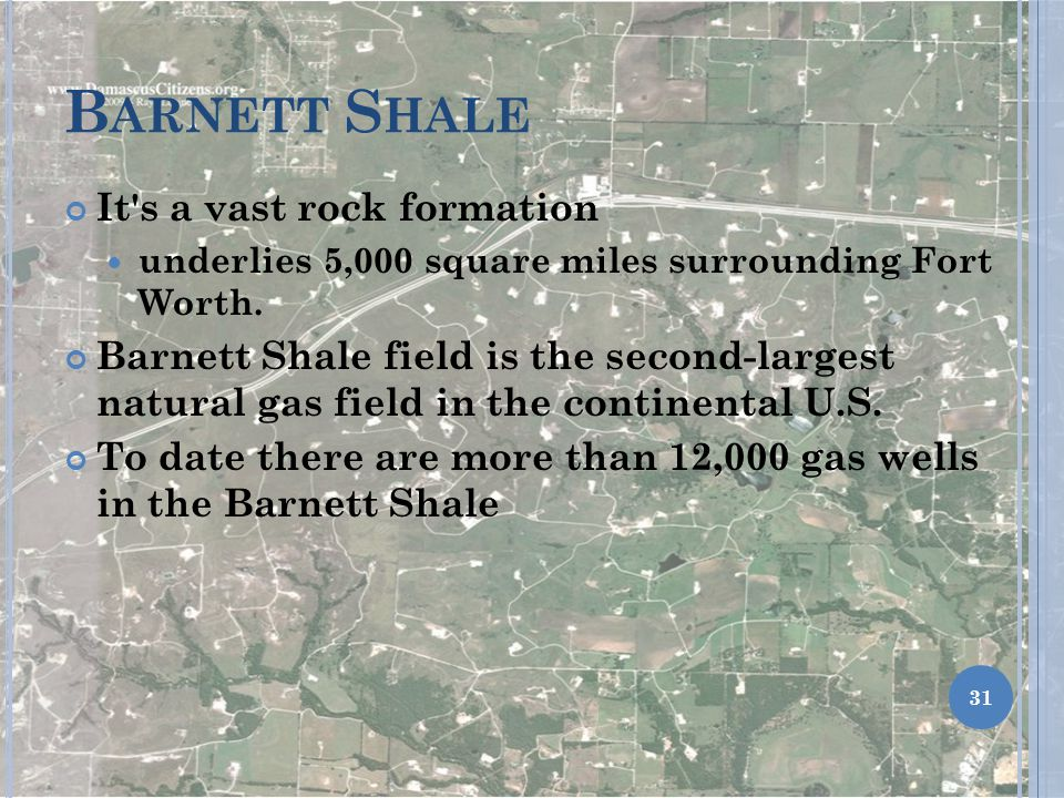 Barnett Shale It s a vast rock formation