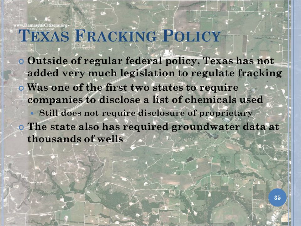 Texas Fracking Policy Outside of regular federal policy, Texas has not added very much legislation to regulate fracking.