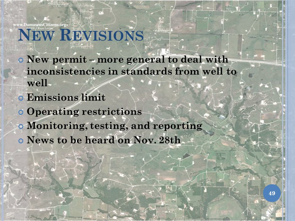 New Revisions New permit – more general to deal with inconsistencies in standards from well to well.