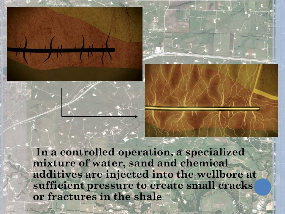 In a controlled operation, a specialized mixture of water, sand and chemical additives are injected into the wellbore at sufficient pressure to create small cracks or fractures in the shale