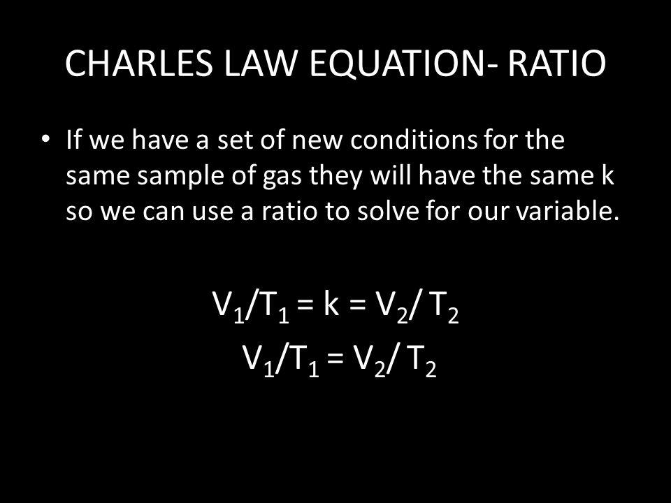 CHARLES LAW EQUATION- RATIO