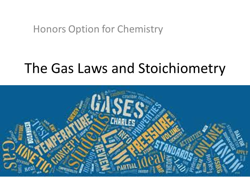 The Gas Laws and Stoichiometry