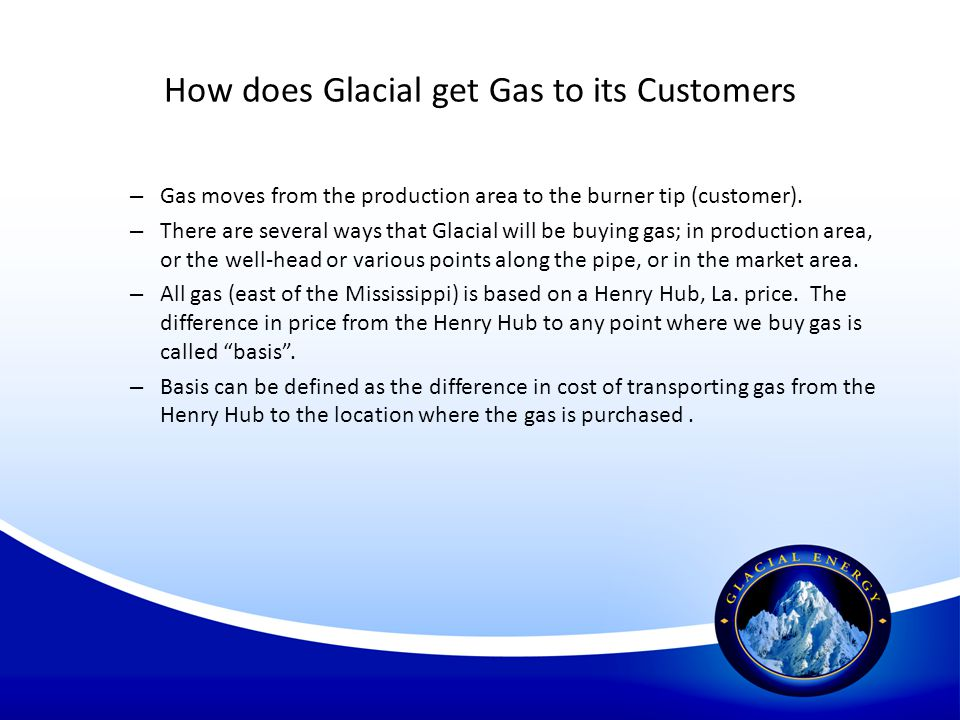 How does Glacial get Gas to its Customers