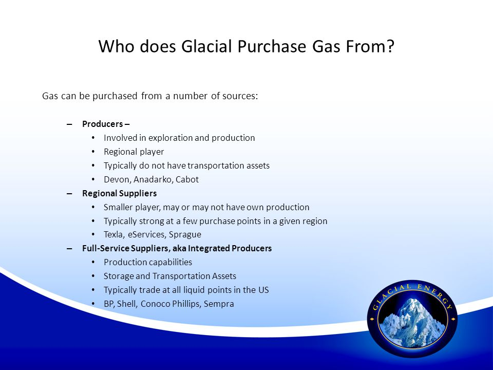 Who does Glacial Purchase Gas From
