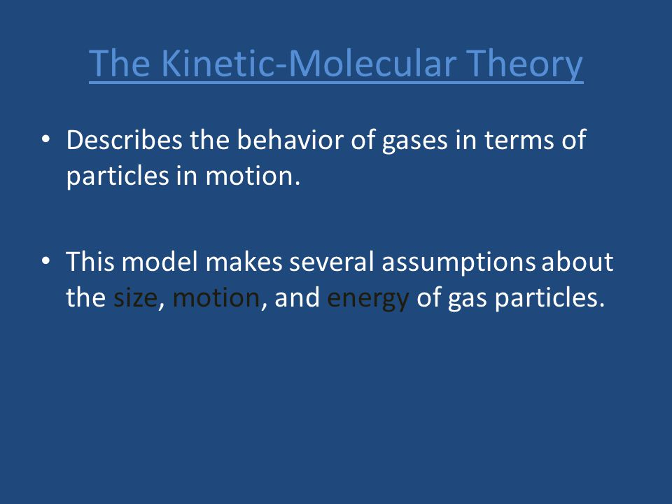 The Kinetic-Molecular Theory