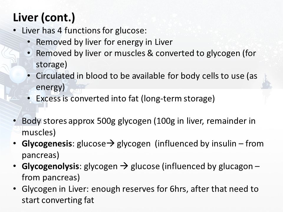 Liver (cont.) Liver has 4 functions for glucose:
