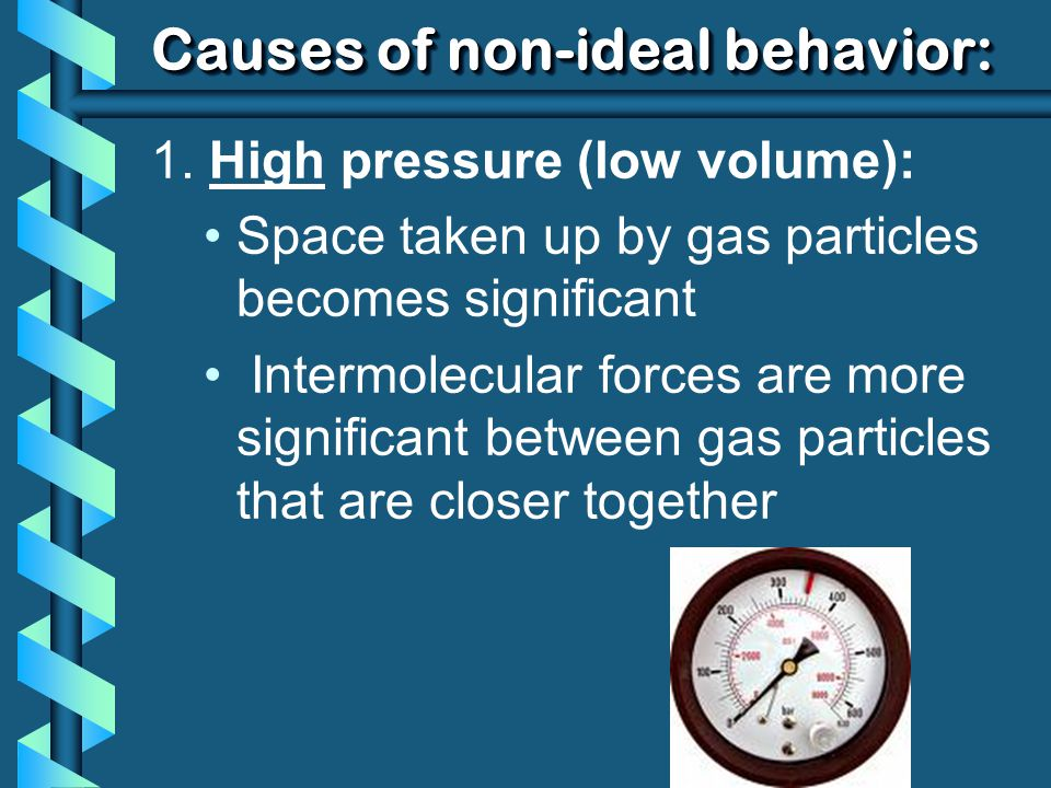 Causes of non-ideal behavior: