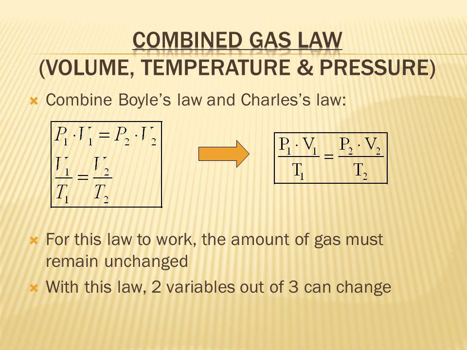 Combined Gas Law (Volume, Temperature & Pressure)