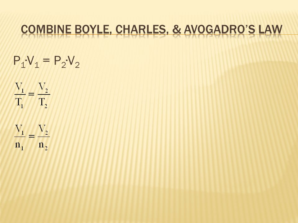 Combine Boyle, charles, & Avogadro's law