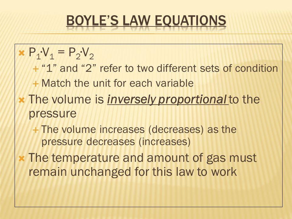 Boyle's Law Equations P1∙V1 = P2∙V2