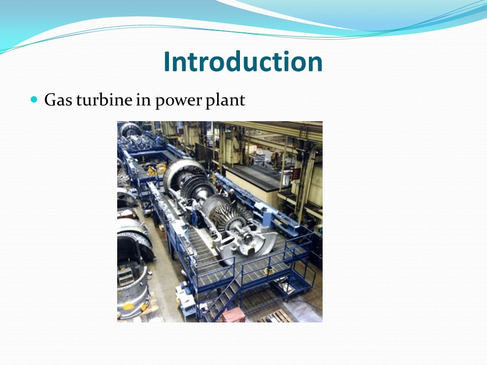 Introduction Gas turbine in power plant