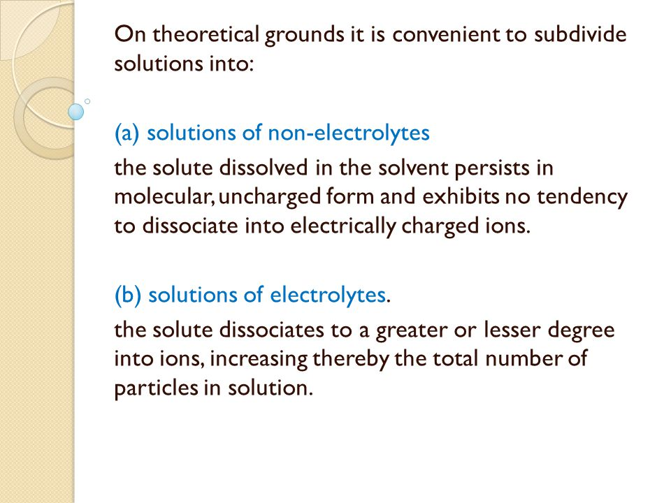 On theoretical grounds it is convenient to subdivide solutions into: