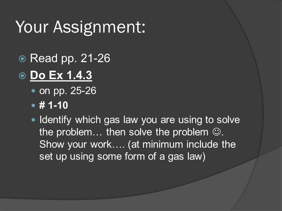 Your Assignment: Read pp. 21-26 Do Ex 1.4.3 on pp. 25-26 # 1-10